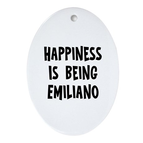 Happiness is being Emiliano Oval Ornament