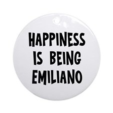 Happiness is being Emiliano Ornament (Round)