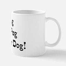 Missing Wife & Pug Mug