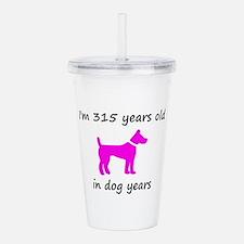 45 Dog Years Hot Pink Dog 1C Acrylic Double-wall T