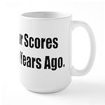 My Last Four Scores Large Mug