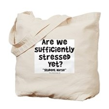 Sufficiently Stressed Nurse Tote Bag
