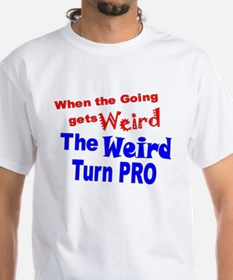 Weird Turn Pro Shirt