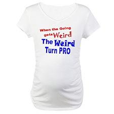 Weird Turn Pro Shirt