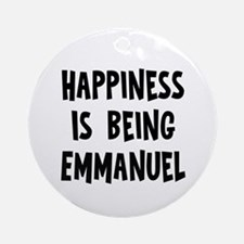 Happiness is being Emmanuel Ornament (Round)