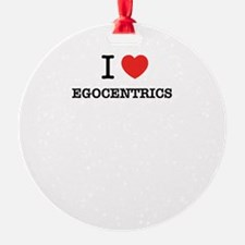 I Love EGOCENTRICS Ornament