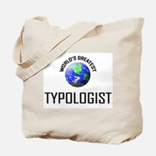 World's Greatest TYPOLOGIST Tote Bag