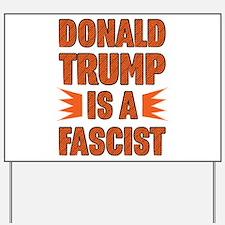 Trump is a Fascist Yard Sign