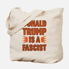 Trump is a Fascist Tote Bag