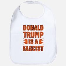 Trump is a Fascist Bib