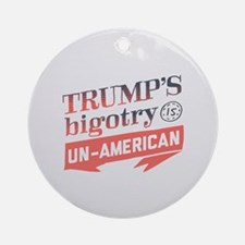 Trump's Bigotry Un American Round Ornament