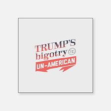 Trump's Bigotry Un American Sticker