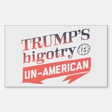 Trump's Bigotry Un American Decal