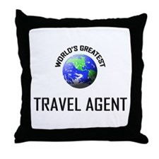 World's Greatest TRAVEL AGENT Throw Pillow