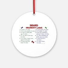 Briard Property Laws 2 Ornament (Round)