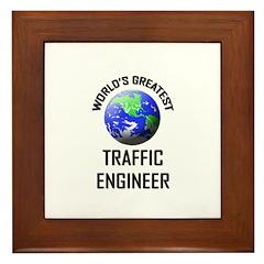 World's Greatest TRAFFIC ENGINEER Framed Tile