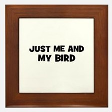 Just Me And My Bird Framed Tile