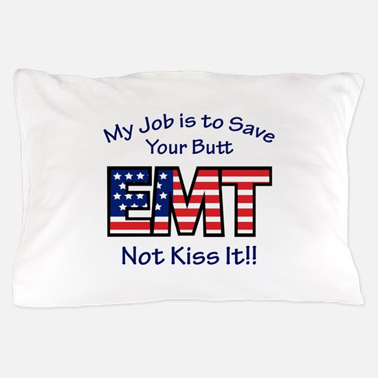 EMT My Job Pillow Case