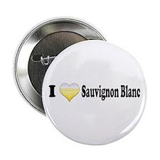 """I Love Sauvignon Blanc 2.25"""" Button"""