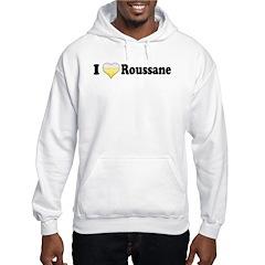 I Love Roussane Hoodie