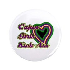 "Cajun Girls Kick Ass 3.5"" Button"