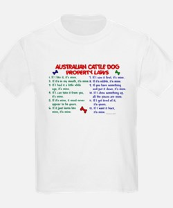 Australian Cattle Dog Property Laws 2 T-Shirt