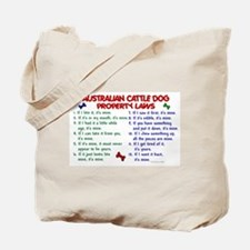 Australian Cattle Dog Property Laws 2 Tote Bag