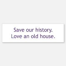 Save Our History Bumper Bumper Bumper Sticker