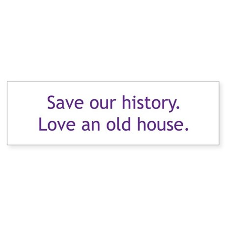 Save Our History Bumper Sticker