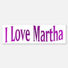 I Love Martha Bumper Bumper Bumper Sticker