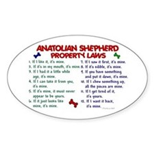 Anatolian Shepherd Property Laws 2 Oval Decal