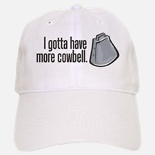 I Gotta Have More Cowbell! Baseball Baseball Cap