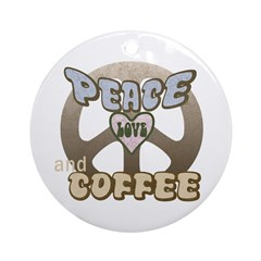 Peace Love & Coffee #B3 Ornament (Round)