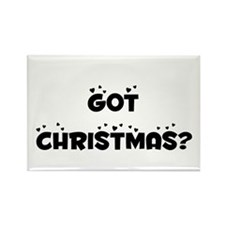got CHRISTMAS? Rectangle Magnet