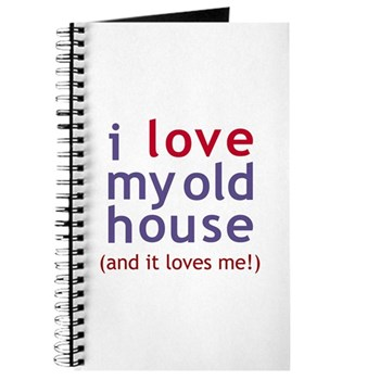 Love My Old House Journal
