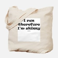 Therefore I'm skinny Tote Bag