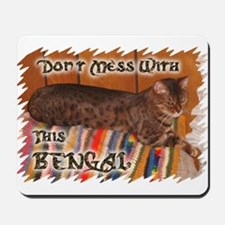 DontMessWithBengal Mousepad