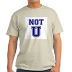 Not U Light T-Shirt