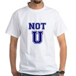 Not U White T-Shirt