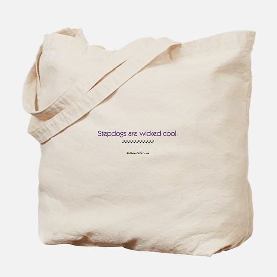 Stepdogs are Wicked Cool. Tote Bag