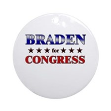 BRADEN for congress Ornament (Round)