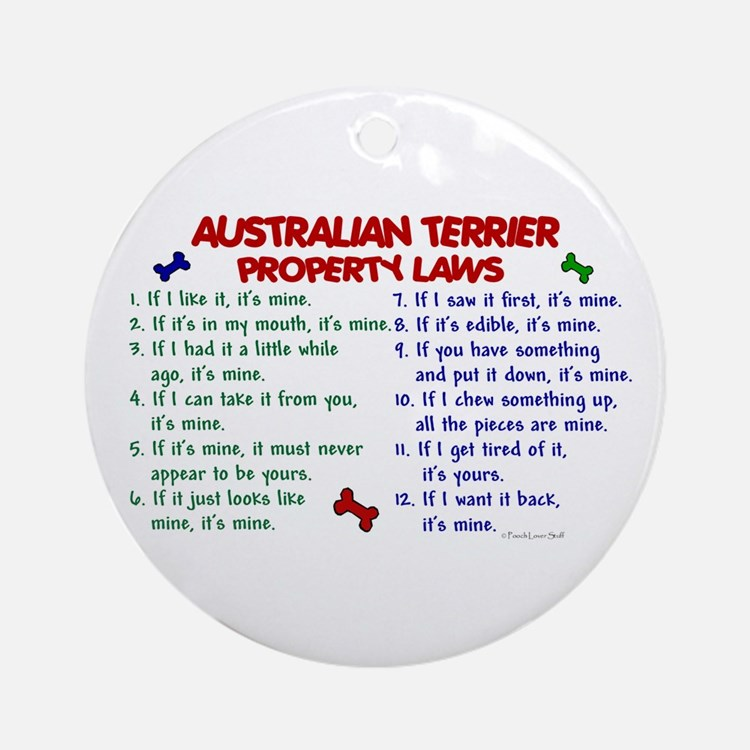 Australian Terrier Property Laws 2 Ornament (Round
