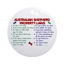 Australian Shepherd Property Laws 2 Ornament (Roun