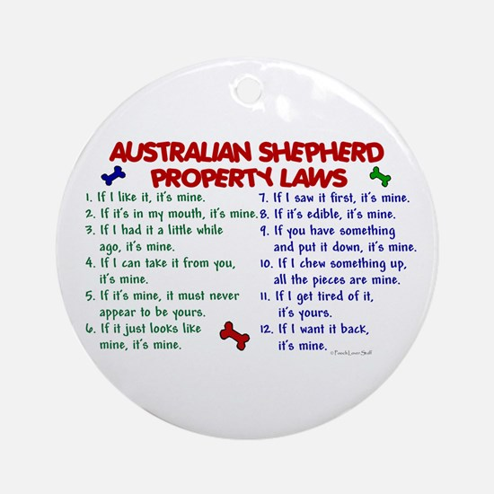 Australian Shepherd Property Laws 2 Ornament (Roun