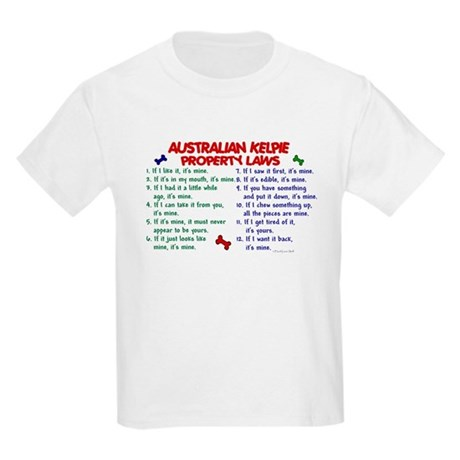 Australian Kelpie Property Laws 2 Kids Light T-Shi