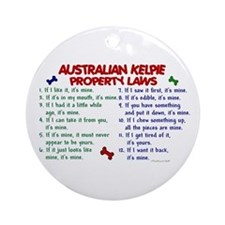 Australian Kelpie Property Laws 2 Ornament (Round)