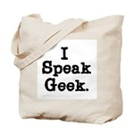 I Speak Geek Tote Bag