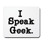 I Speak Geek Mousepad