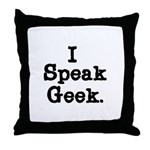 I Speak Geek Throw Pillow