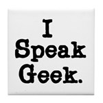 I Speak Geek Tile Coaster